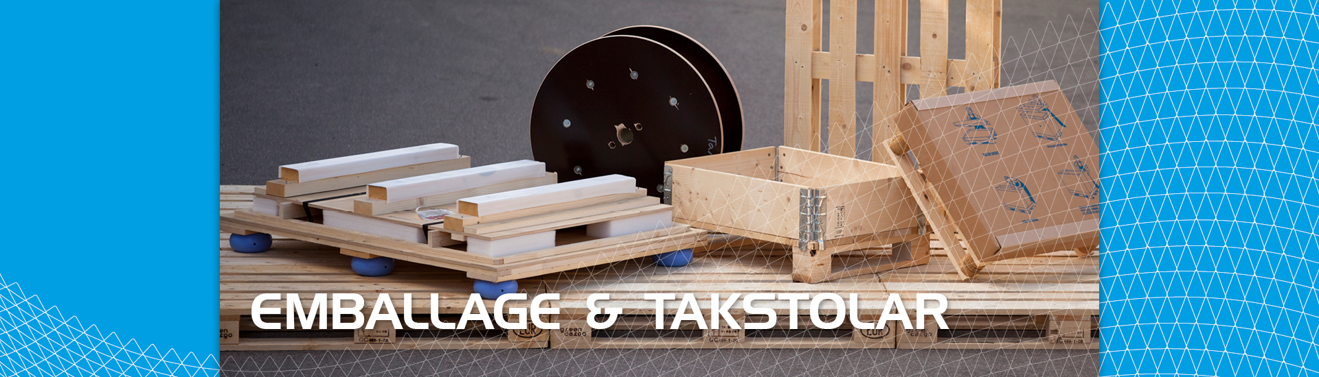 Emballage & Takstolar
